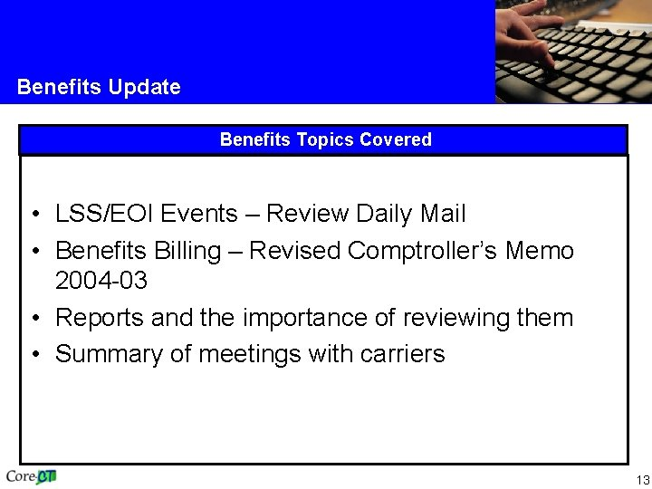 Benefits Update Benefits Topics Covered • LSS/EOI Events – Review Daily Mail • Benefits