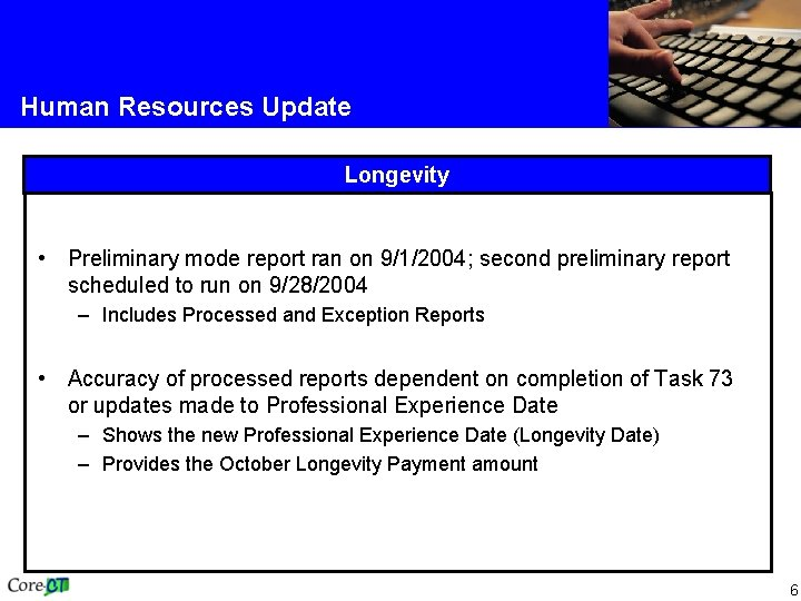Human Resources Update Longevity • Preliminary mode report ran on 9/1/2004; second preliminary report