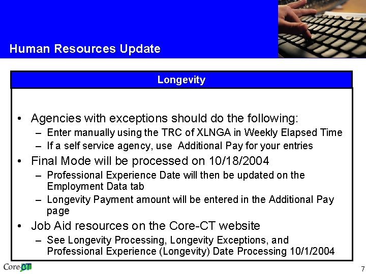 Human Resources Update Longevity • Agencies with exceptions should do the following: – Enter
