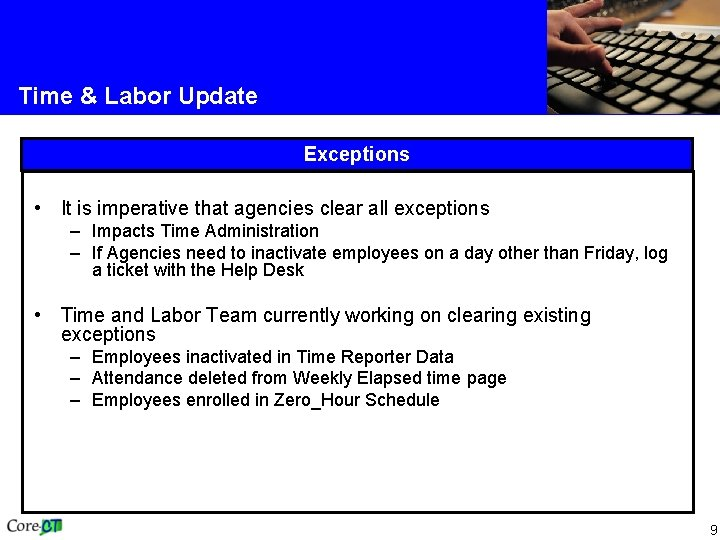 Time & Labor Update Exceptions • It is imperative that agencies clear all exceptions