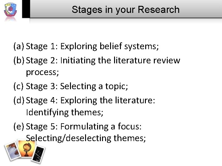 Stages in your Research (a) Stage 1: Exploring belief systems; (b) Stage 2: Initiating