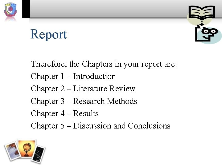 Report Therefore, the Chapters in your report are: Chapter 1 – Introduction Chapter 2