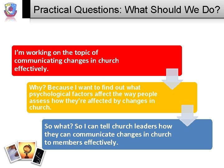 Practical Questions: What Should We Do? I'm working on the topic of communicating changes