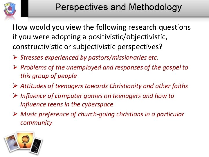 Perspectives and Methodology How would you view the following research questions if you were