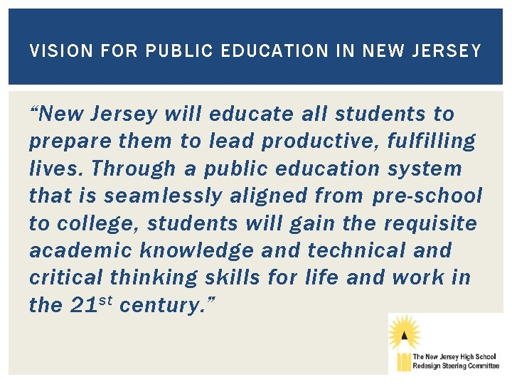 "VISION FOR PUBLIC EDUCATION IN NEW JERSEY ""New Jersey will educate all students to"