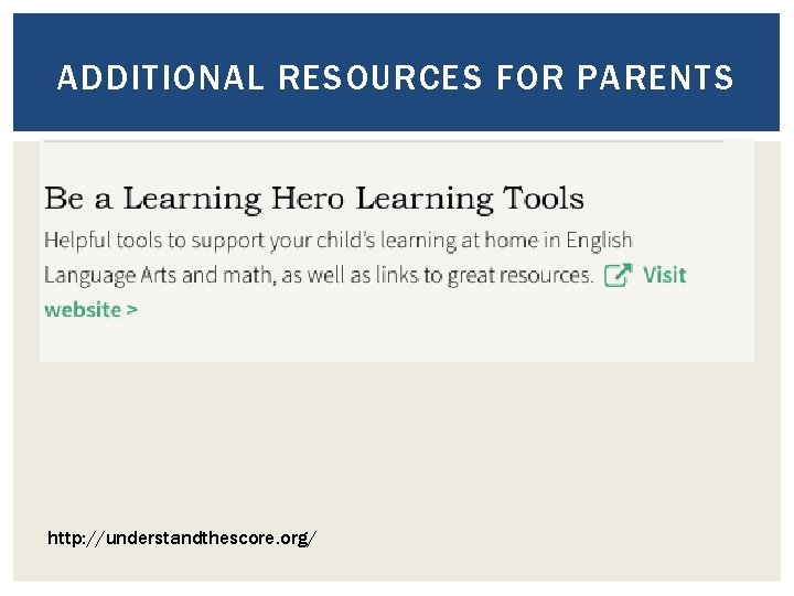 ADDITIONAL RESOURCES FOR PARENTS http: //understandthescore. org/