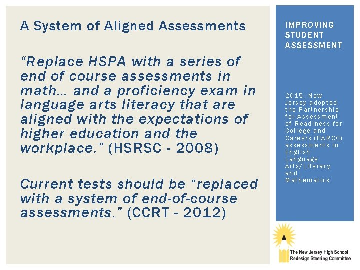 "A System of Aligned Assessments ""Replace HSPA with a series of end of course"