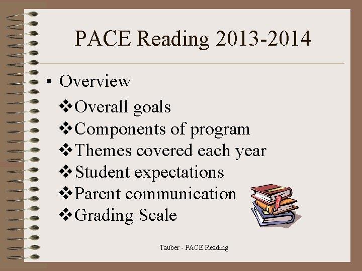 PACE Reading 2013 -2014 • Overview v. Overall goals v. Components of program v.