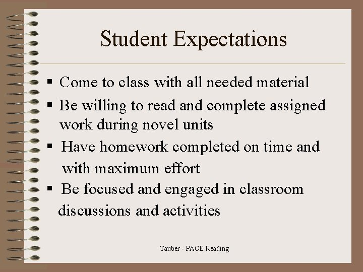 Student Expectations § Come to class with all needed material § Be willing to
