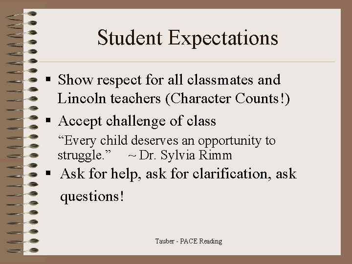 Student Expectations § Show respect for all classmates and Lincoln teachers (Character Counts!) §