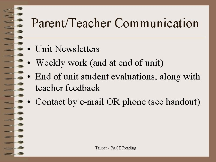 Parent/Teacher Communication • Unit Newsletters • Weekly work (and at end of unit) •