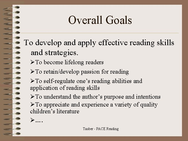 Overall Goals To develop and apply effective reading skills and strategies. ØTo become lifelong