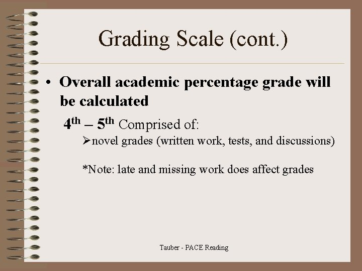 Grading Scale (cont. ) • Overall academic percentage grade will be calculated 4 th