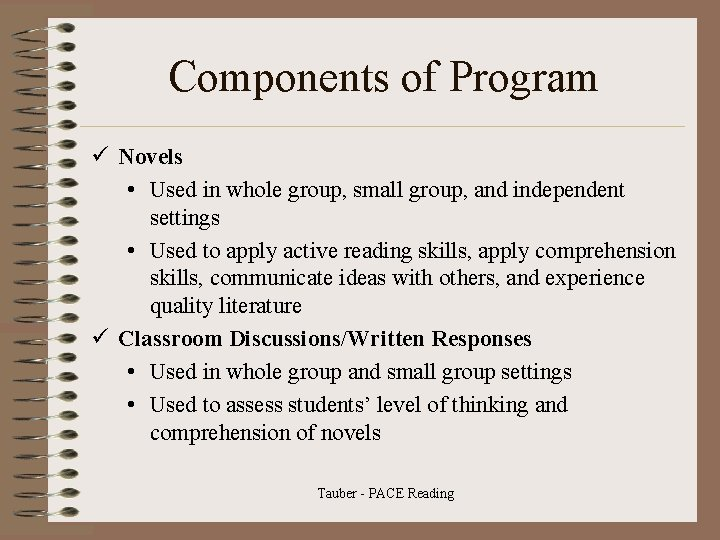 Components of Program ü Novels • Used in whole group, small group, and independent