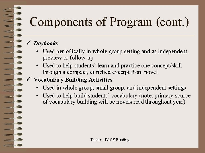 Components of Program (cont. ) ü Daybooks • Used periodically in whole group setting