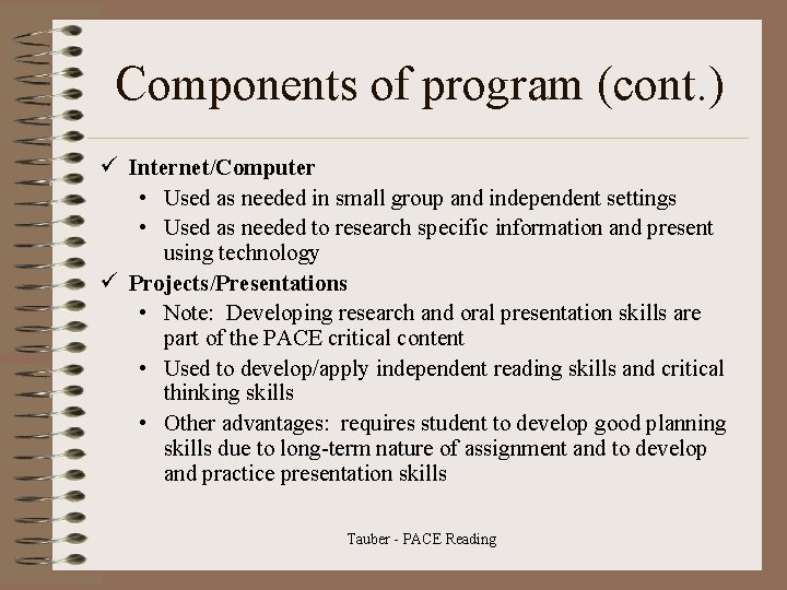 Components of program (cont. ) ü Internet/Computer • Used as needed in small group