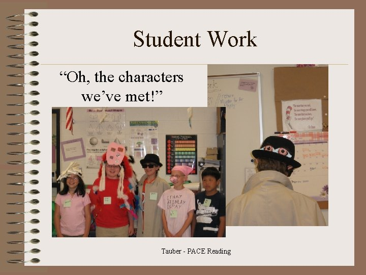 """Student Work """"Oh, the characters we've met!"""" Tauber - PACE Reading"""