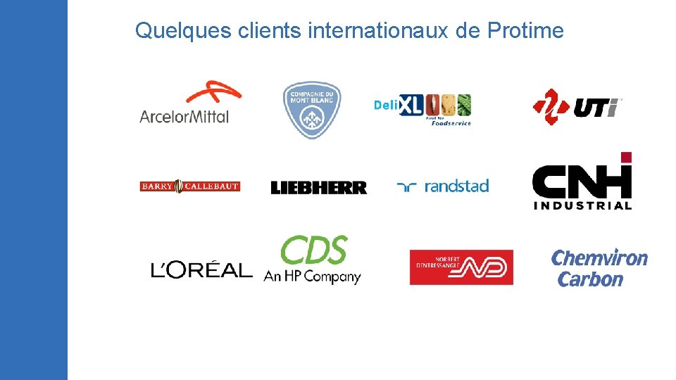 Quelques clients internationaux de Protime