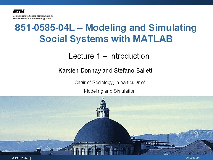 851 -0585 -04 L – Modeling and Simulating Social Systems with MATLAB Lecture 1