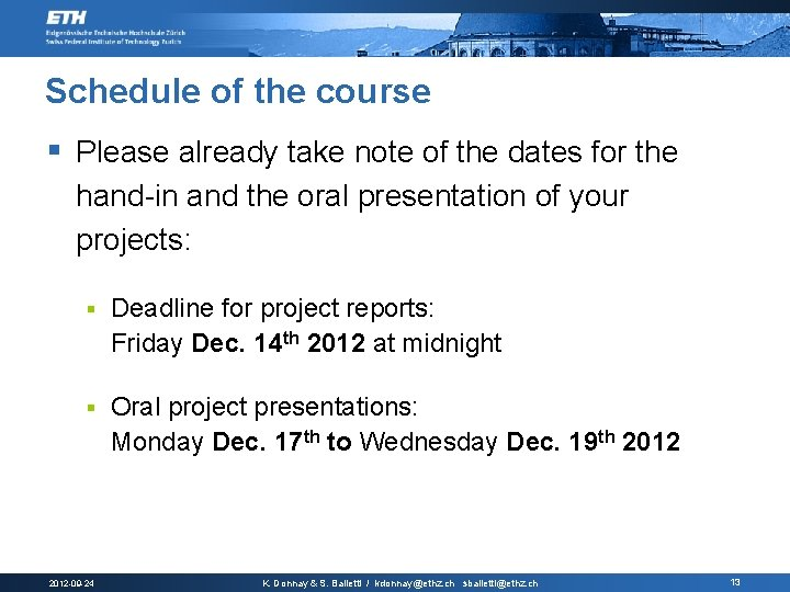 Schedule of the course § Please already take note of the dates for the