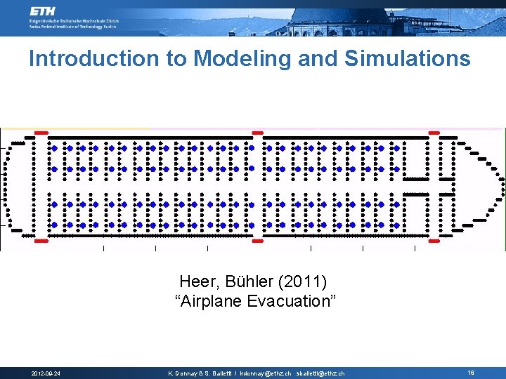 "Introduction to Modeling and Simulations Heer, Bühler (2011) ""Airplane Evacuation"" 2012 -09 -24 K."