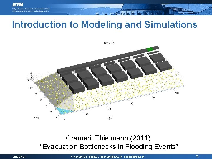 "Introduction to Modeling and Simulations Crameri, Thielmann (2011) ""Evacuation Bottlenecks in Flooding Events"" 2012"