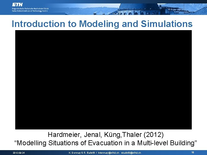 "Introduction to Modeling and Simulations Hardmeier, Jenal, Küng, Thaler (2012) ""Modelling Situations of Evacuation"
