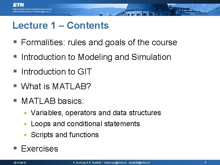 Lecture 1 – Contents § Formalities: rules and goals of the course § Introduction