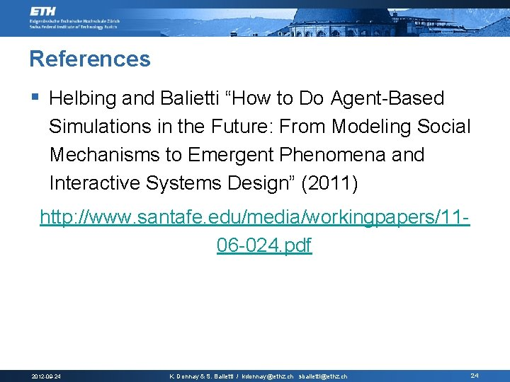 "References § Helbing and Balietti ""How to Do Agent-Based Simulations in the Future: From"