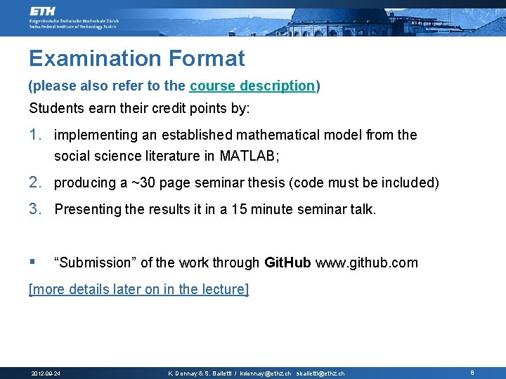 Examination Format (please also refer to the course description) Students earn their credit points
