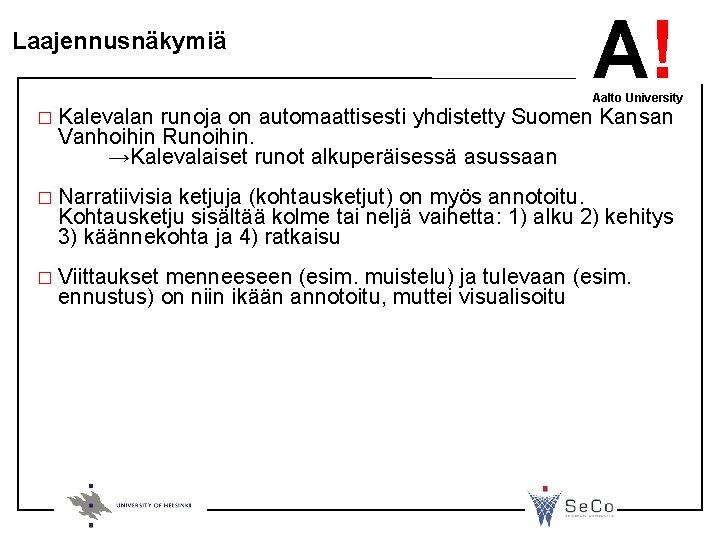 Laajennusnäkymiä A! Aalto University � Kalevalan runoja on automaattisesti yhdistetty Suomen Kansan Vanhoihin Runoihin.