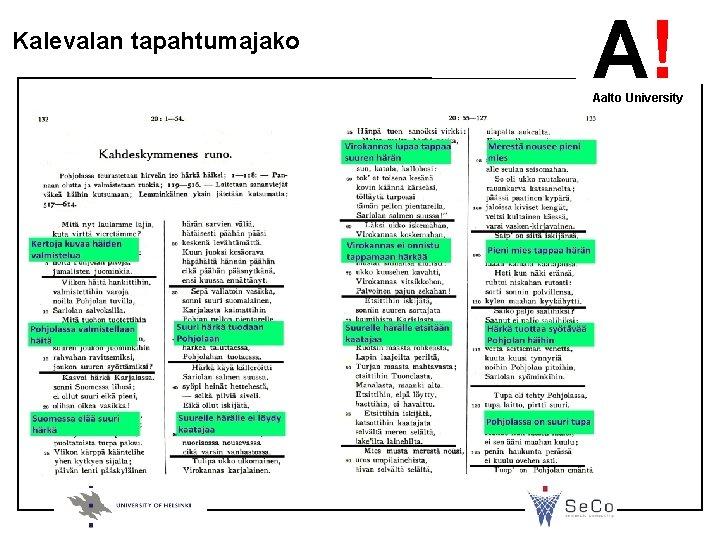 Kalevalan tapahtumajako A! Aalto University