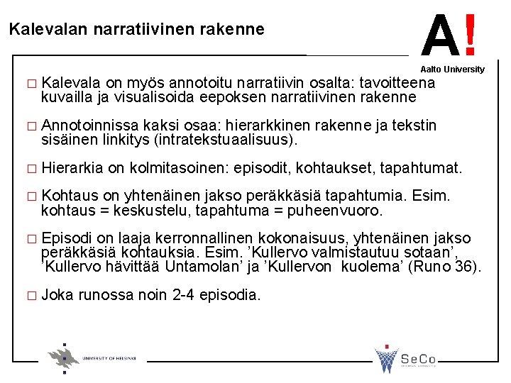 Kalevalan narratiivinen rakenne A! Aalto University � Kalevala on myös annotoitu narratiivin osalta: tavoitteena