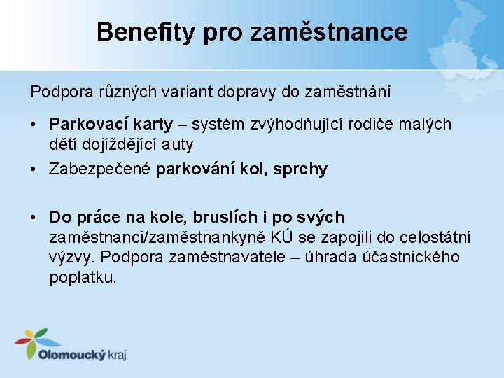 Benefity pro zaměstnance Podpora různých variant dopravy do zaměstnání • Parkovací karty – systém