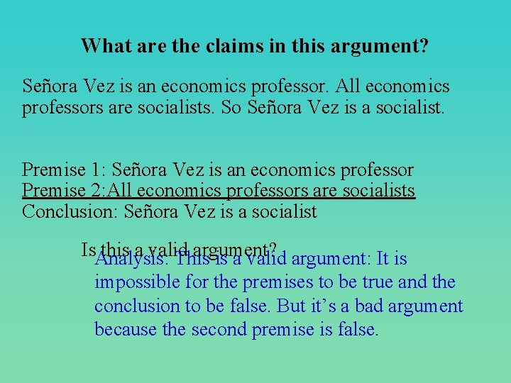 What are the claims in this argument? Señora Vez is an economics professor. All