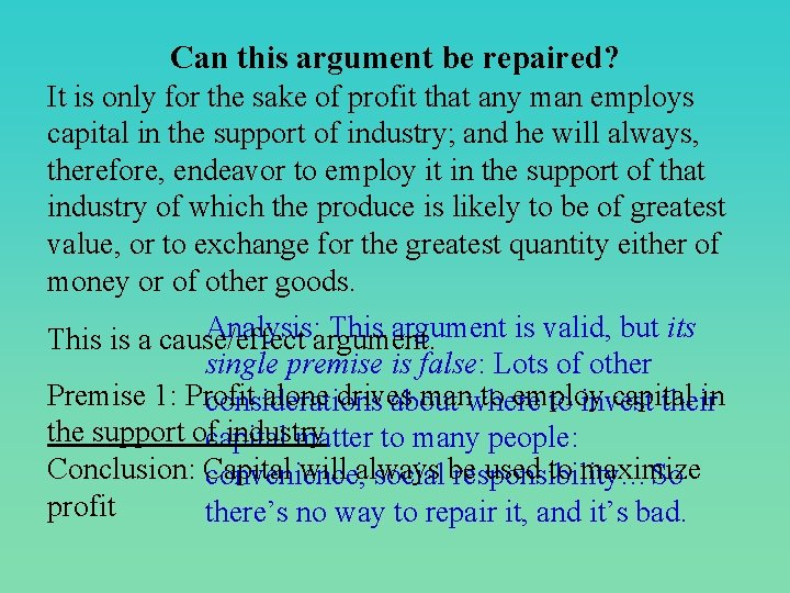 Can this argument be repaired? It is only for the sake of profit that