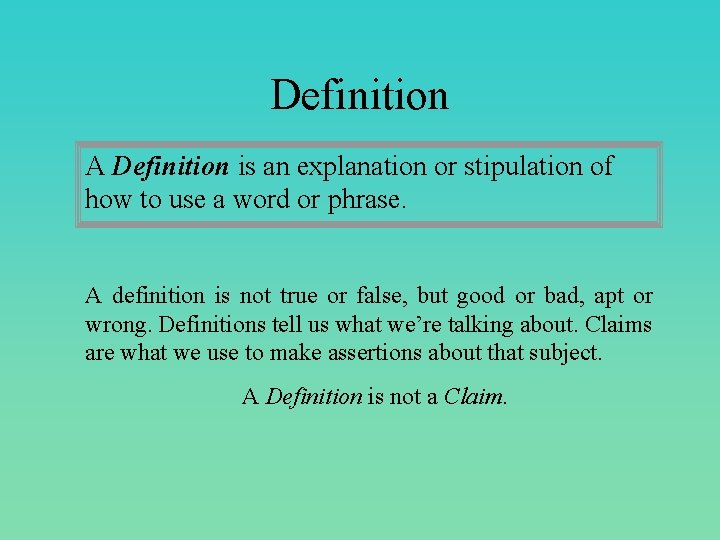 Definition A Definition is an explanation or stipulation of how to use a word