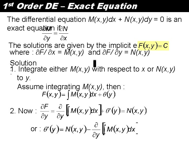 1 st Order DE – Exact Equation The differential equation M(x, y)dx + N(x,
