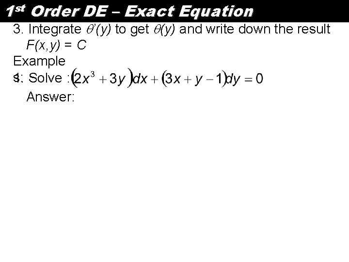 1 st Order DE – Exact Equation 3. Integrate '(y) to get (y) and