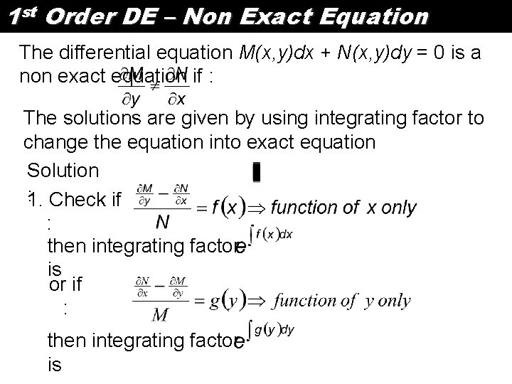 1 st Order DE – Non Exact Equation The differential equation M(x, y)dx +