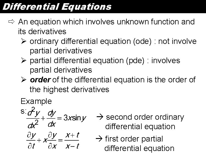 Differential Equations ð An equation which involves unknown function and its derivatives Ø ordinary