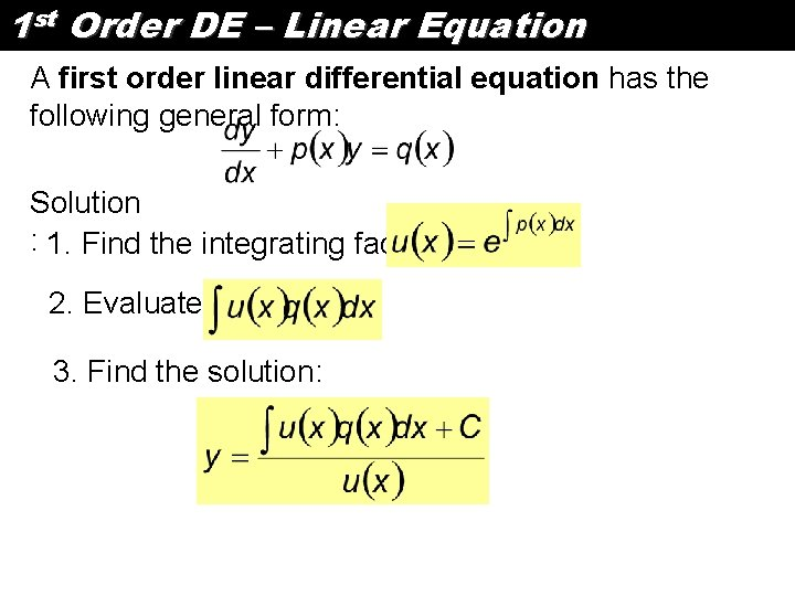 1 st Order DE – Linear Equation A first order linear differential equation has