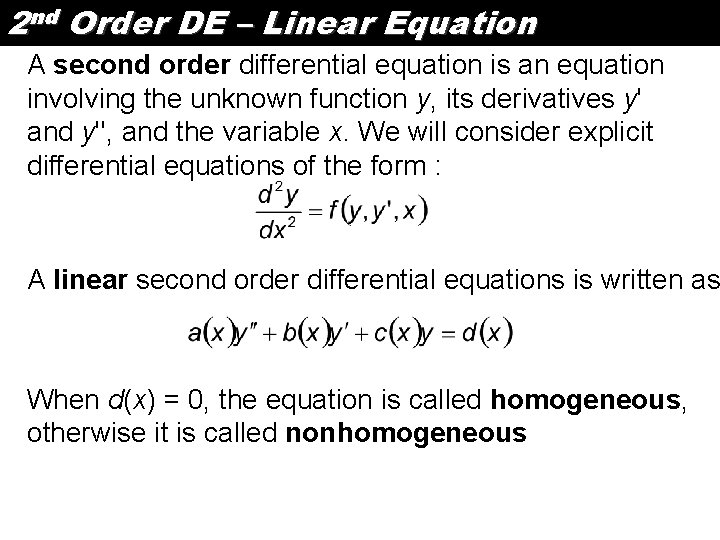 2 nd Order DE – Linear Equation A second order differential equation is an