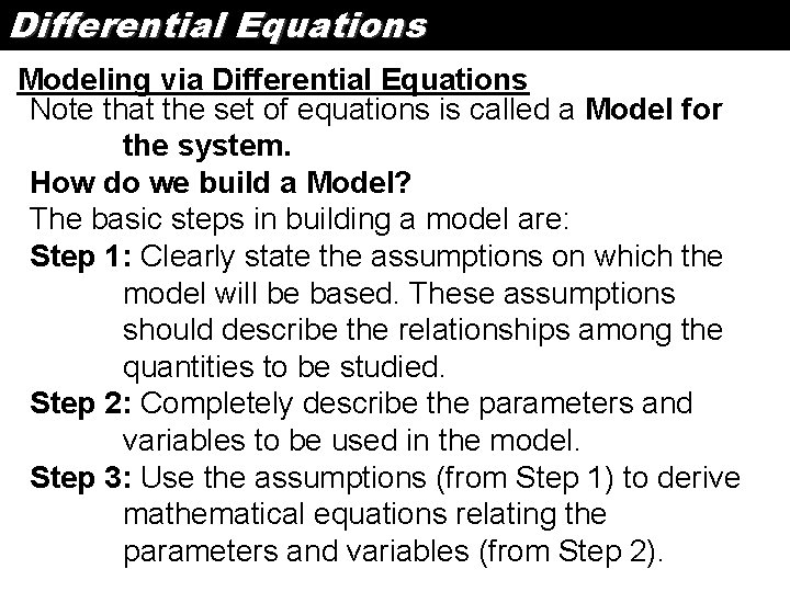 Differential Equations Modeling via Differential Equations Note that the set of equations is called