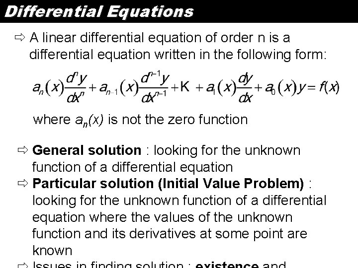 Differential Equations ð A linear differential equation of order n is a differential equation