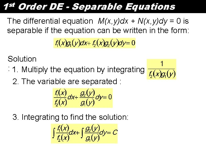 1 st Order DE - Separable Equations The differential equation M(x, y)dx + N(x,
