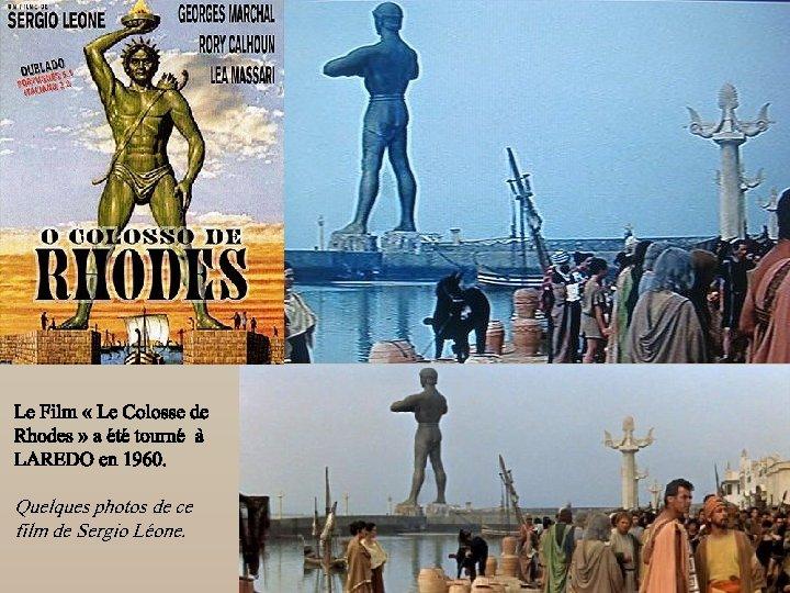 Le Film « Le Colosse de Rhodes » a été tourné à LAREDO en