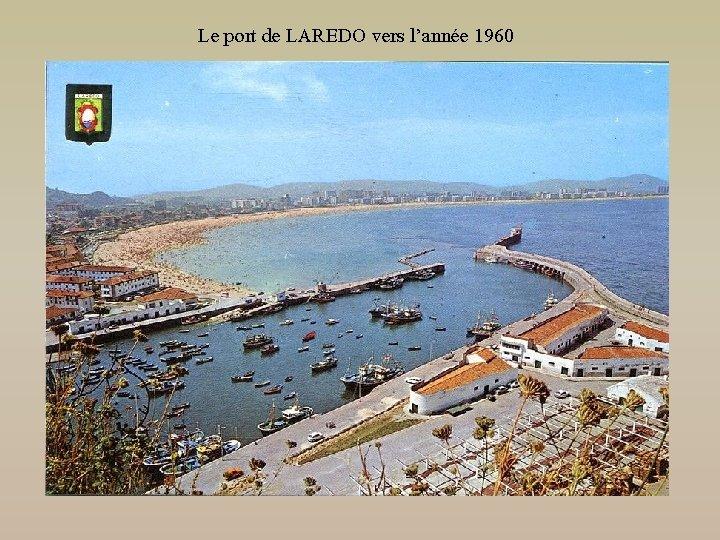Le port de LAREDO vers l'année 1960