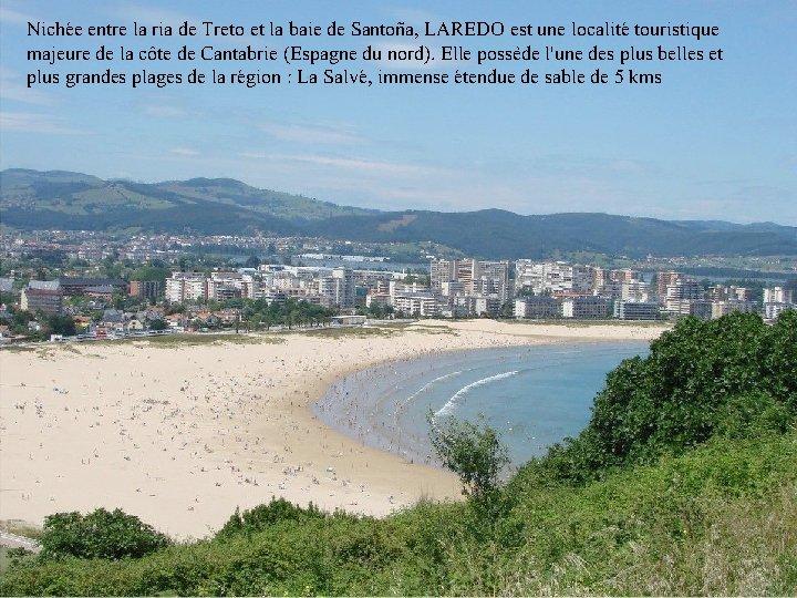 Nichée entre la ria de Treto et la baie de Santoña, LAREDO est une