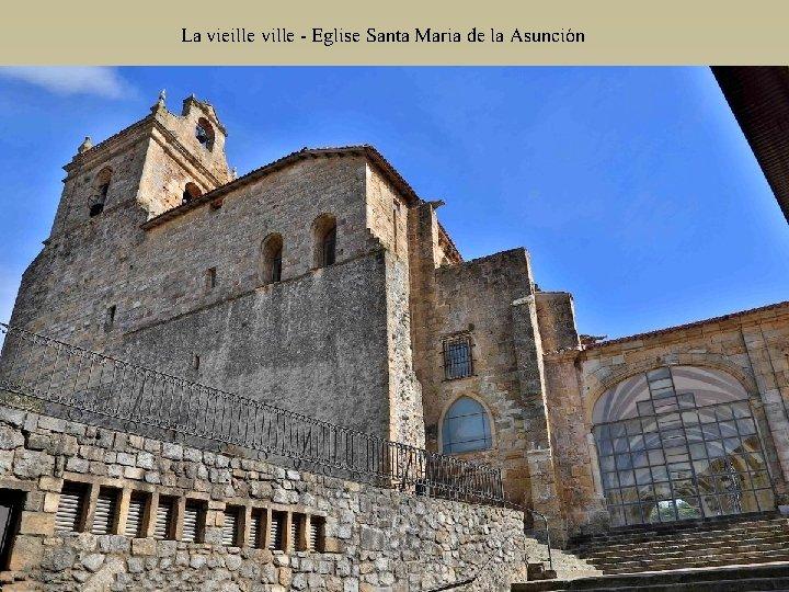 La vieille ville - Eglise Santa Maria de la Asunción